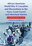 img - for African American World War II Casualties and Decorations in the Navy, Coast Guard and Merchant Marine: A Comprehensive Record book / textbook / text book