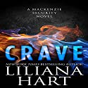 Crave: A MacKenzie Security Novel Audiobook by Liliana Hart Narrated by Noah Michael Levine