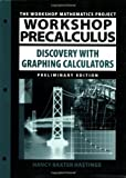 img - for Workshop Precalculus: Discovery with Graphing Calculators by Nancy Baxter Hastings (2008-06-16) book / textbook / text book