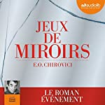 Jeux de miroirs | E. O. Chirovici
