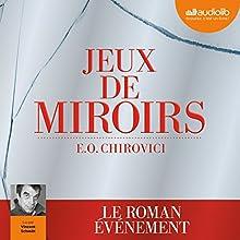 Jeux de miroirs | Livre audio Auteur(s) : E. O. Chirovici Narrateur(s) : Vincent Schmitt