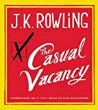 The Casual Vacancy Unabridged Edition by J. K. Rowling (2012)