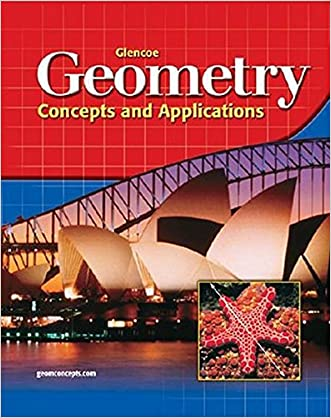 Glencoe Geometry: Concepts and Applications, Student Edition written by McGraw-Hill