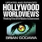 Hollywood Worldviews: Watching Films with Wisdom & Discernment Hörbuch von Brian Godawa Gesprochen von: Brian Godawa