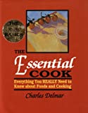 img - for The Essential Cook: Everything You Really Need to Know About Foods and Cooking book / textbook / text book