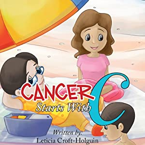 Cancer Starts with C | [Leticia Croft-Holguin]