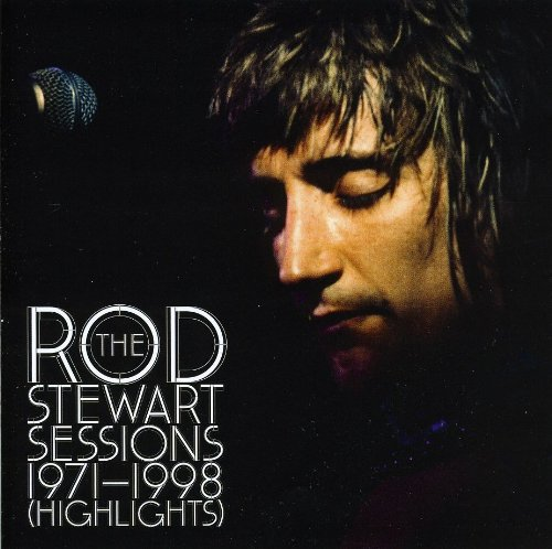 Rod Stewart - The Rod Stewart Sessions 1971-1998 [Highlights] - Zortam Music
