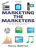 Marketing the Marketers: 50 Ways Marketing Services Providers Can Woo and Win New Clients