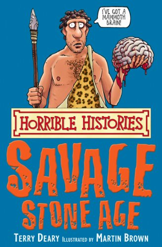 Terry Deary - Horrible Histories: Savage Stone Age