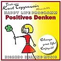 Positives Denken (Happy Life Programm) Hörbuch von Ricardo M. Gesprochen von: Ricardo M.