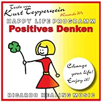 Positives Denken (Happy Life Programm) Hörbuch