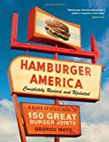 img - for Hamburger America: Completely Revised and Updated Edition: A State-by-State Guide to 150 Great Burger Joints by Motz, George (2011) Paperback book / textbook / text book