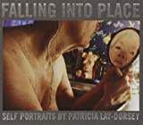 Falling into Place: Self-portraits by Patricia Lay-Dorsey