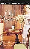 Old Money (0151009368) by Wasserstein, Wendy