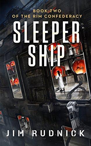 Sleeper Ship (The Rim Confederacy: Book 2) (Bargain Book $0.99)