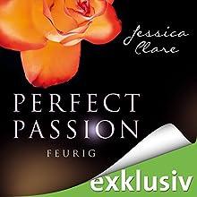 Feurig (Perfect Passion 4) Hörbuch von Jessica Clare Gesprochen von: Julia Stoepel