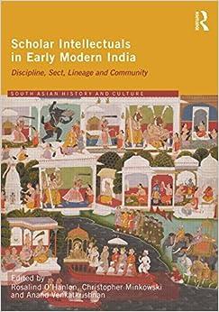 Scholar Intellectuals in Early Modern India: Discipline ...  Scholar Intelle...