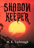 Shadow Keeper (Book One of the Shadow Trilogy)