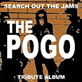 Search Out The Jams THE POGO tribute album