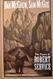Dan McGrew, Sam McGee: The poems of Robert Service