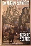 Dan McGrew, Sam McGee: The poems of Robert Service (0760702098) by Service, Robert W