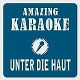 Unter die Haut (Karaoke Version) (Originally Performed By Tim Bendzko & Cassandra Steen)