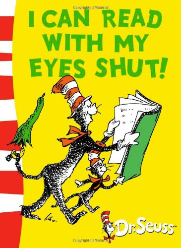 I Can Read With My Eyes Shut: Green Back Book (Dr Seuss - Green Back Book)