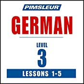German Level 3 Lessons 1-5: Learn to Speak and Understand German with Pimsleur Language Programs |  Pimsleur