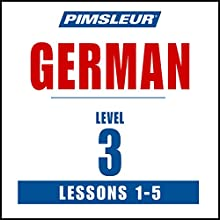 German Phase 3, Unit 01-05: Learn to Speak and Understand German with Pimsleur Language Programs  by  Pimsleur Narrated by  uncredited
