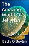 The Amazing World Of Jellyfish: Text Pop-Up Reader