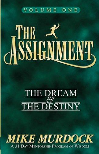The Assignment Vol. 1: The Dream & The Destiny