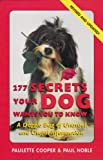img - for 277 Secrets Your Dog Wants You to Know book / textbook / text book
