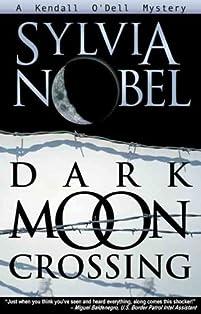 Dark Moon Crossing: A Kendall O'dell Mystery by Sylvia Nobel ebook deal