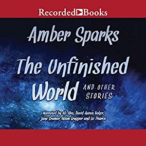 The Unfinished World and Other Stories Audiobook