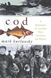 Image of Cod: A Biography of the Fish That Changed the World 1st (first) Edition by Kurlansky, Mark (1997)