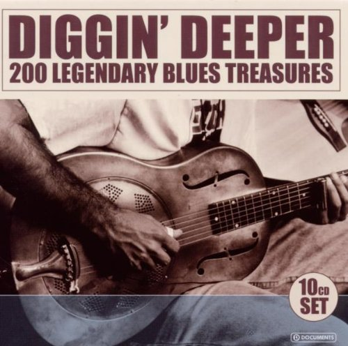Diggin' Deeper - 200 Legendary Blues Treasures by Muddy Waters, Robert Johnson, Mississippi John Hurt, Blind Boy Fuller & Sonny Terry and Arthur Crudup
