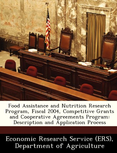Food Assistance And Nutrition Research Program, Fiscal 2004, Competitive Grants And Cooperative Agreements Program: Description And Application Process