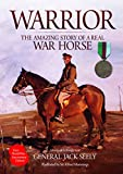 Jack Seely Warrior: The Amazing Story of a Real War Horse