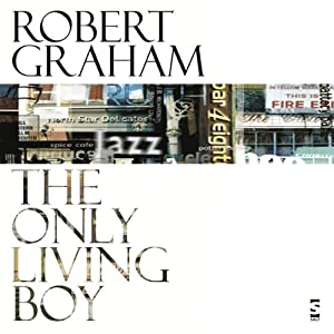 The Only Living Boy | [Robert Graham]