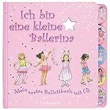 Ich bin eine kleine Ballerina: Mein erstes Ballettbuch mit CD