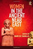 img - for Women in the Ancient Near East: A Sourcebook (Routledge Sourcebooks for the Ancient World) book / textbook / text book