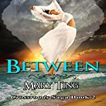 Between: Crossroads Saga | Mary Ting