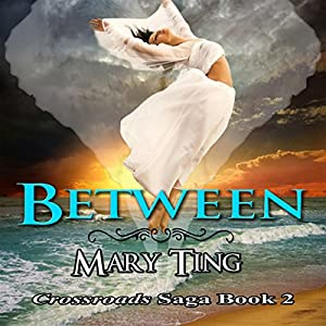 Between: Crossroads Saga Audiobook