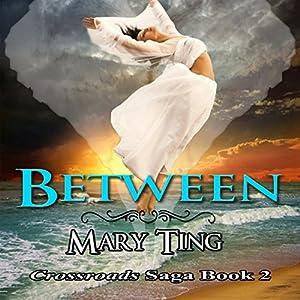 Between: Crossroads Saga Audiobook