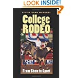 College Rodeo: From Show to Sport (Centennial Series of the Association of Former Students, Texas A&M University...