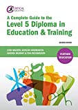 img - for A Complete Guide to the Level 5 Diploma in Education and Training: Second Edition (Further Education) book / textbook / text book