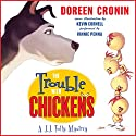 The Trouble with Chickens: A J. J. Tully Mystery Audiobook by Doreen Cronin, Kevin Cornell Narrated by Vinnie Penna