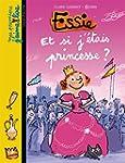 Essie, Et Si J'�tais Princesse ?