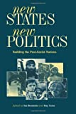 img - for New States, New Politics: Building the Post-Soviet Nations book / textbook / text book