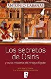 img - for Secretos de Osiris y otros misterios del Antiguo Egipto (Spanish Edition) book / textbook / text book